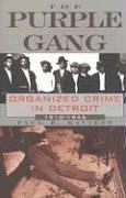 Image 0 of The Purple Gang: Organized Crime in Detroit 1910-1945