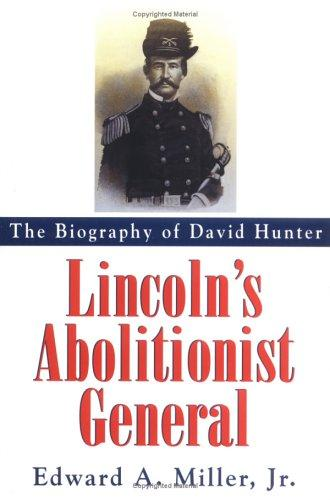 Lincoln's abolitionist general by Edward A. Miller