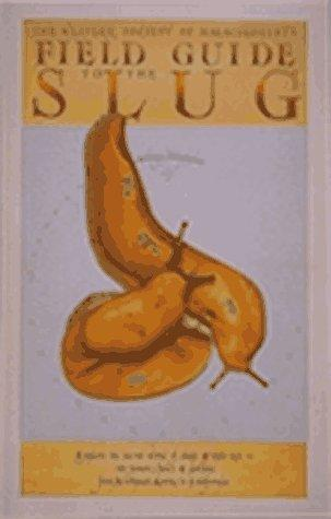 Field guide to the slug by David G. Gordon