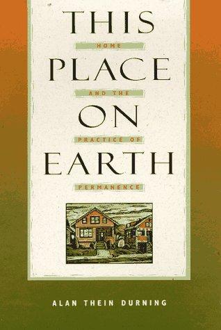 This Place on Earth by Alan Thein Durning