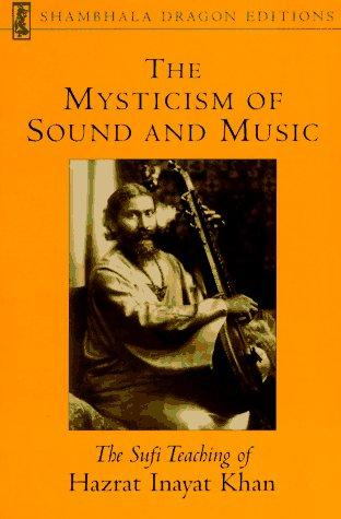 The mysticism of sound and music by Inayat Khan