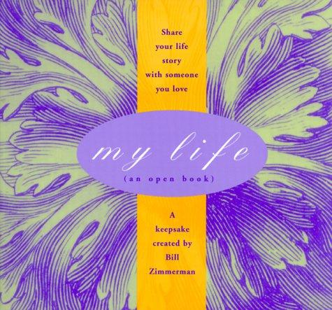 My Life by Bill Zimmerman