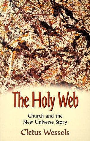 The Holy Web by Cletus Wessels