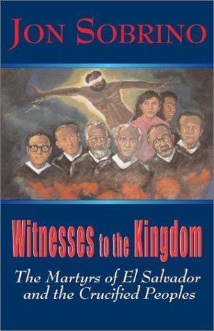 Witnesses to the Kingdom by Jon Sobrino