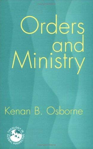Orders and ministry by Kenan B. Osborne