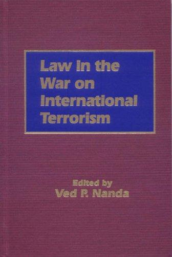 Law In The War On International Terrorism by Ved P. Nanda
