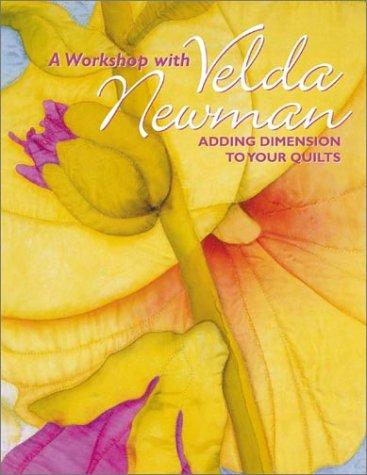 Image 0 of A Workshop with Velda Newman: Adding Dimension to Your Quilts