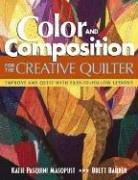 Color and Composition for the Creative Quilter by Katie Pasquini Masopust