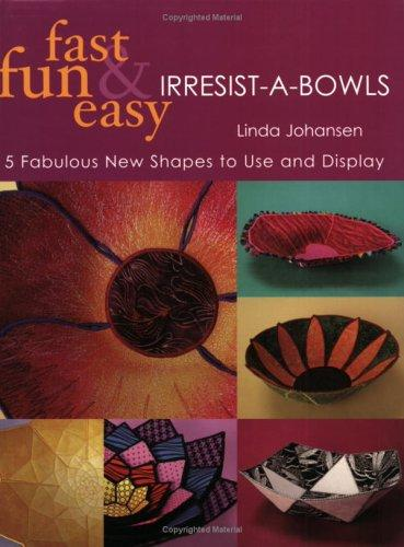 Image 0 of Fast, Fun & Easy Irresist-A-Bowls