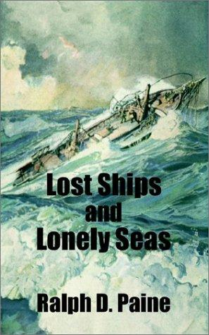 Lost Ships and Lonely Seas by Ralph Delahaye Paine