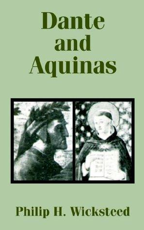 Dante and Aquinas by Philip H. Wicksteed