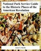 National Park Service guide to the historic places of the American Revolution by James V. Murfin