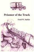 Prisoner of the Truck by Fred W. Sarkis
