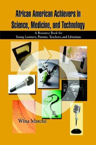 African American Achievers in Science, Medicine, and Technology by Wina March'e