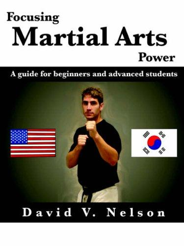 Focusing Martial Arts Power by David Nelson