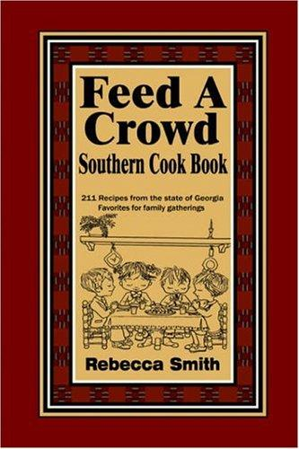Feed A Crowd Southern Cook Book by Rebecca Smith