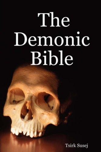 The Demonic Bible by Tsirk Susej