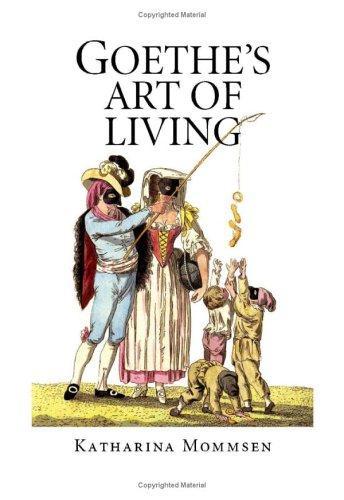 Goethe\'s Art of Living