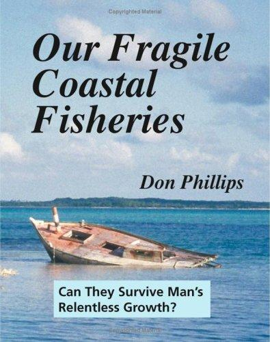 Our Fragile Coastal Fisheries by Don Phillips