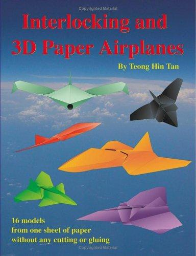 Interlocking and 3D Paper Airplanes by Teong Hin Tan