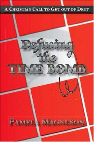 Defusing the Time Bomb by Pamela Magnuson