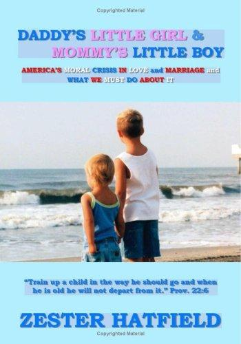 Daddy\'s Little Girl and Mommy\'s Little Boy by Zester Hatfield