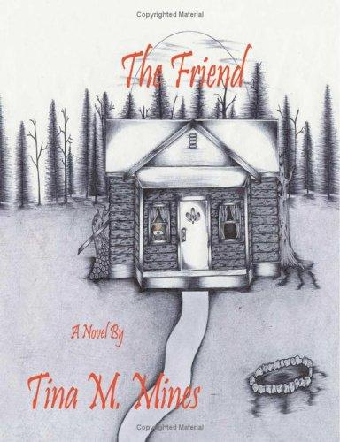 The Friend by Tina M. Mines