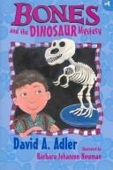 Bones and the dinosaur mystery by David A. Adler