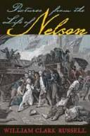 Pictures from the life of Nelson by William Clark Russell