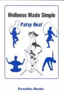Wellness made simple by Patsy Neal