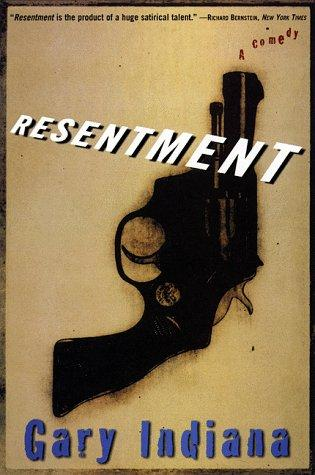 Resentment by Gary Indiana