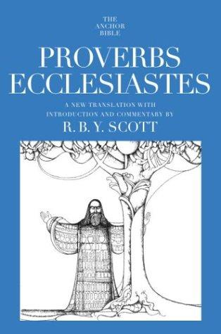 Proverbs Ecclesiastes by R.B.Y. Scott