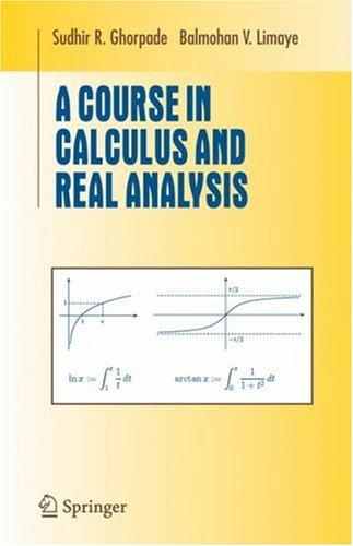 A course in calculus and real analysis by
