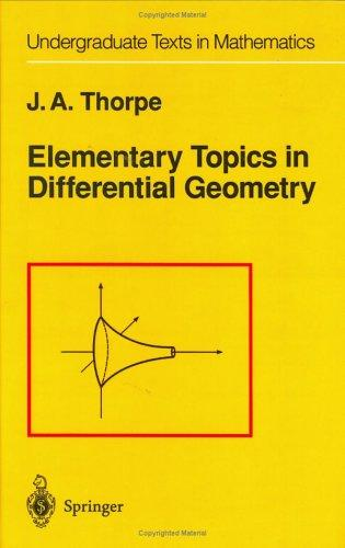 Elementary topics in differential geometry by John A. Thorpe