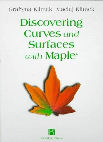 Discovering curves and surfaces with Maple by Grażyna Klimek