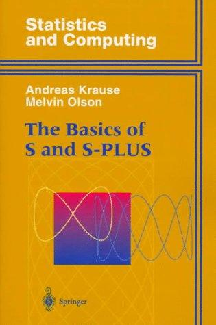 The basics of S and S-Plus by Andreas Krause