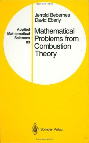 Mathematical problems from combustion theory by Jerrold Bebernes