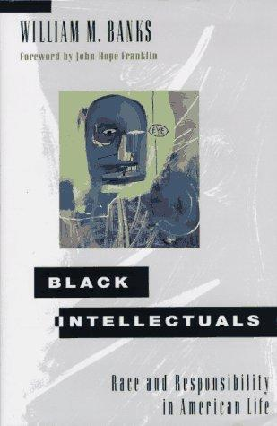 Black intellectuals by William M. Banks