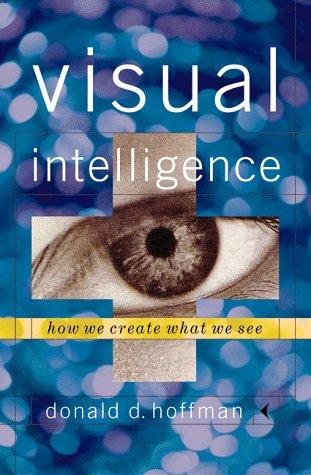 Visual intelligence by Donald D. Hoffman