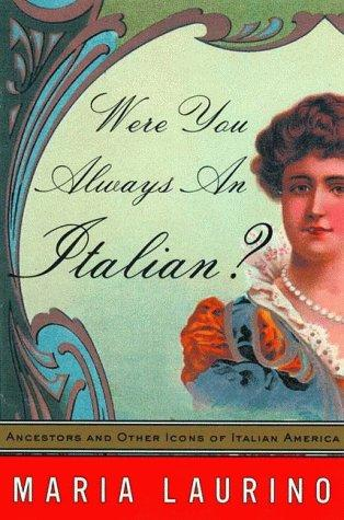 Were You Always an Italian? by Maria Laurino