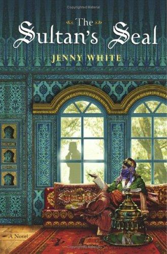 The sultan's seal by Jenny B. White