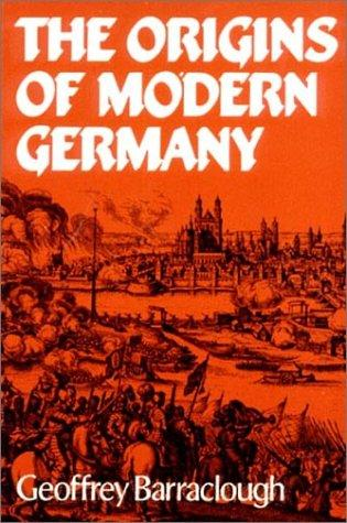 The origins of modern Germany by Geoffrey Barraclough