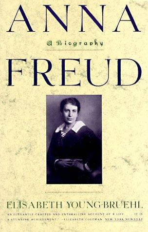 Anna Freud by Elisabeth Young-Bruehl