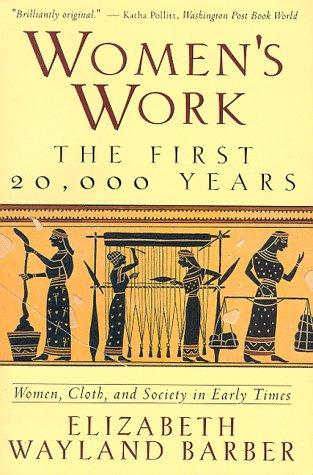 Image 0 of Women's Work: The First 20,000 Years Women, Cloth, and Society in Early Times