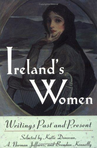 Ireland's Women by Katie Donovan, A. Norman Jeffares, Kennelly, Brendan.