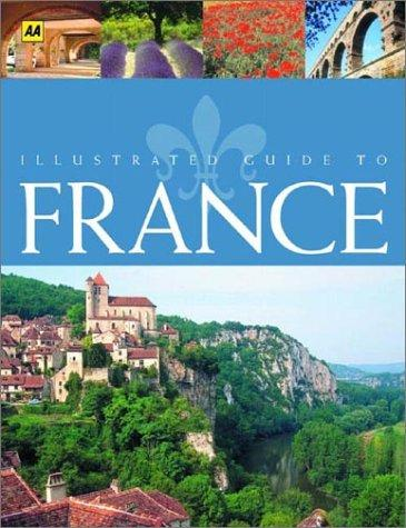 Illustrated Guide to France by Automobile Association (Great Britain)
