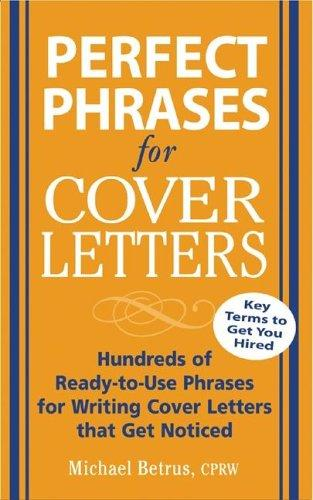 Perfect Phrases for Cover Letters (Perfect Phrases) by Michael Betrus