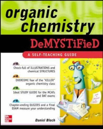 Organic chemistry demystified by Daniel Bloch