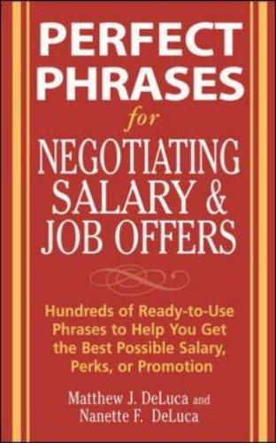 Perfect Phrases for Negotiating Salary and Job Offers by Shahbaz Ahmad, Nanette F. DeLuca