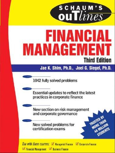 Schaum's Outline of Financial Management, Third Edition (Schaum's Outlines) by Jae K. Shim